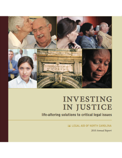 Legal Aid of North Carolina, 2010 Annual Report (Designed by Archetype-usa.com) https://janeengingrich.files.wordpress.com/2018/03/lanc-annual-report-low-res.pdf